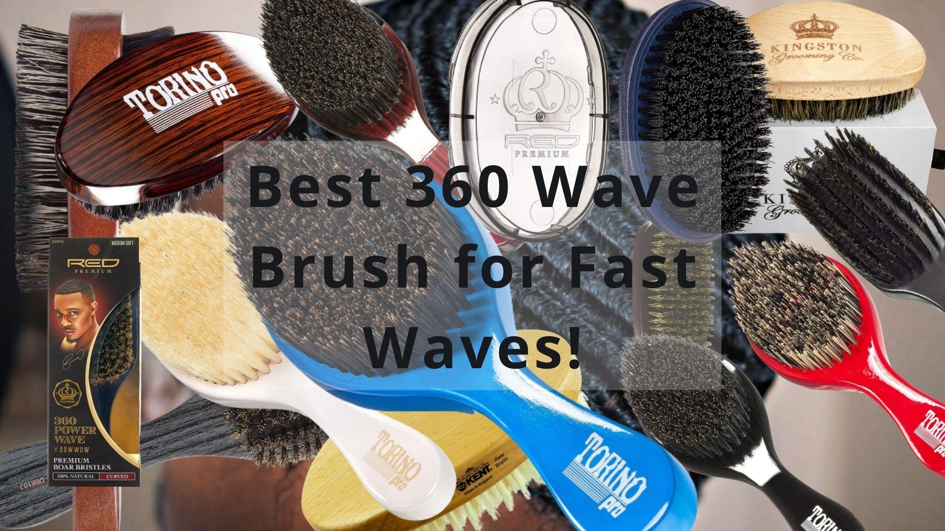 Best 360 Wave Brush